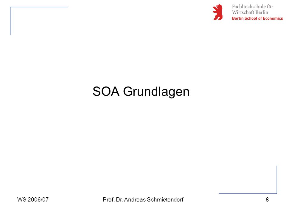 WS 2006/07Prof. Dr. Andreas Schmietendorf8 SOA Grundlagen