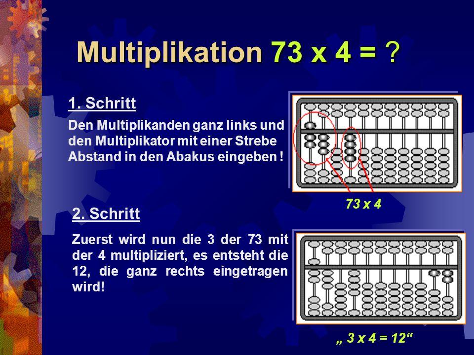 """Multiplikation 73 x 4 = ? """" 3 x 4 = 12"""" 73 x 4 Zuerst wird nun die 3 der 73 mit der 4 multipliziert, es entsteht die 12, die ganz rechts eingetragen w"""