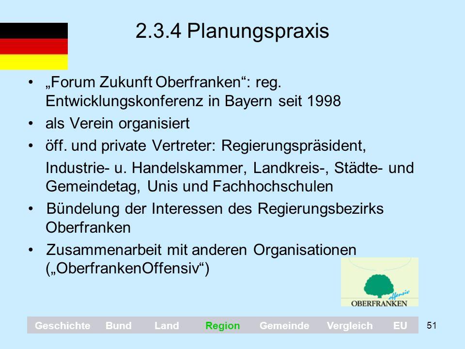 """51 2.3.4 Planungspraxis """"Forum Zukunft Oberfranken"""": reg. Entwicklungskonferenz in Bayern seit 1998 als Verein organisiert öff. und private Vertreter:"""