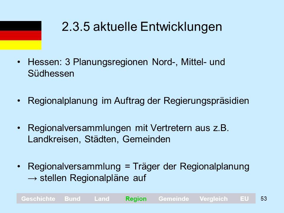 53 2.3.5 aktuelle Entwicklungen Hessen: 3 Planungsregionen Nord-, Mittel- und Südhessen Regionalplanung im Auftrag der Regierungspräsidien Regionalver