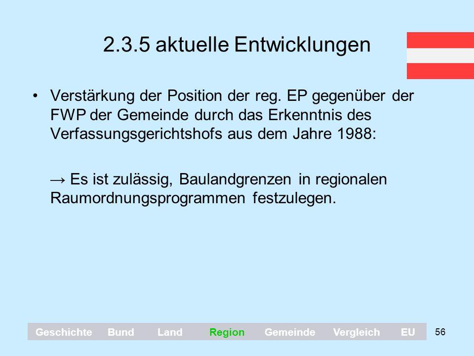 56 2.3.5 aktuelle Entwicklungen Verstärkung der Position der reg. EP gegenüber der FWP der Gemeinde durch das Erkenntnis des Verfassungsgerichtshofs a