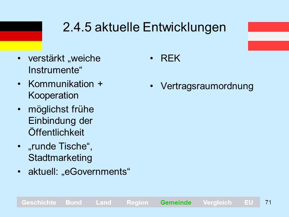 """71 2.4.5 aktuelle Entwicklungen verstärkt """"weiche Instrumente"""" Kommunikation + Kooperation möglichst frühe Einbindung der Öffentlichkeit """"runde Tische"""