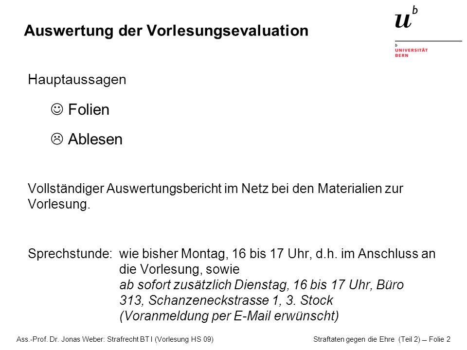 Ass.-Prof. Dr. Jonas Weber: Strafrecht BT I (Vorlesung HS 09) Straftaten gegen die Ehre (Teil 2)  Folie 2 Auswertung der Vorlesungsevaluation Hauptau