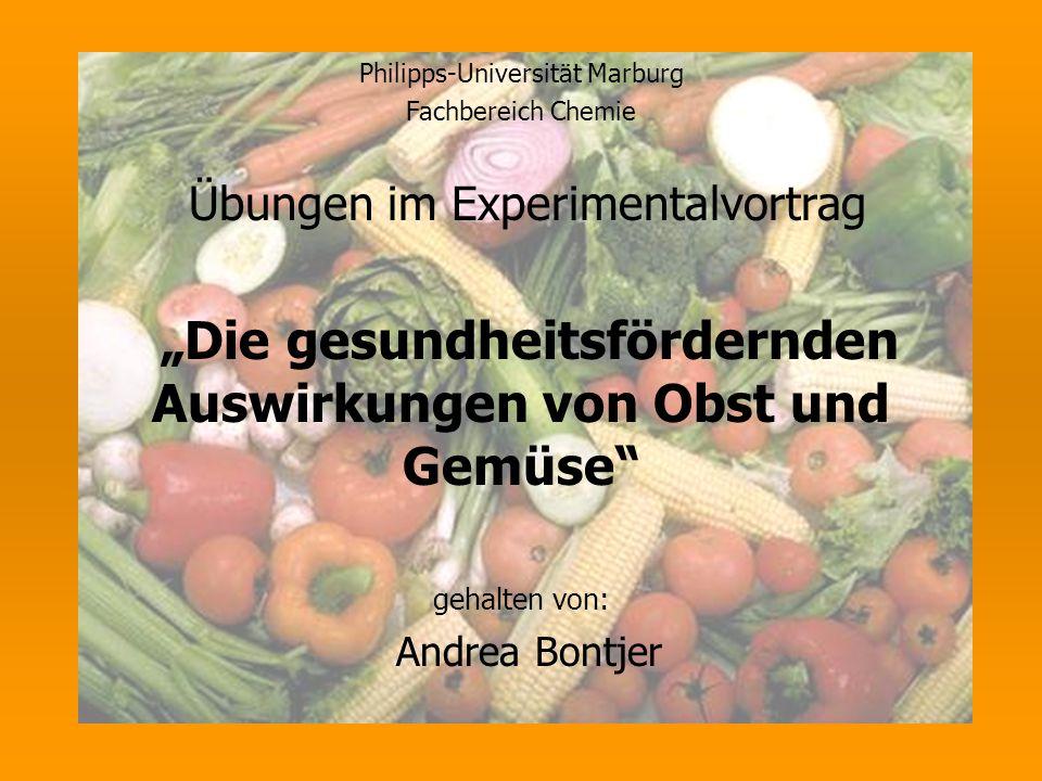 """Philipps-Universität Marburg Fachbereich Chemie Übungen im Experimentalvortrag """"Die gesundheitsfördernden Auswirkungen von Obst und Gemüse"""" gehalten v"""