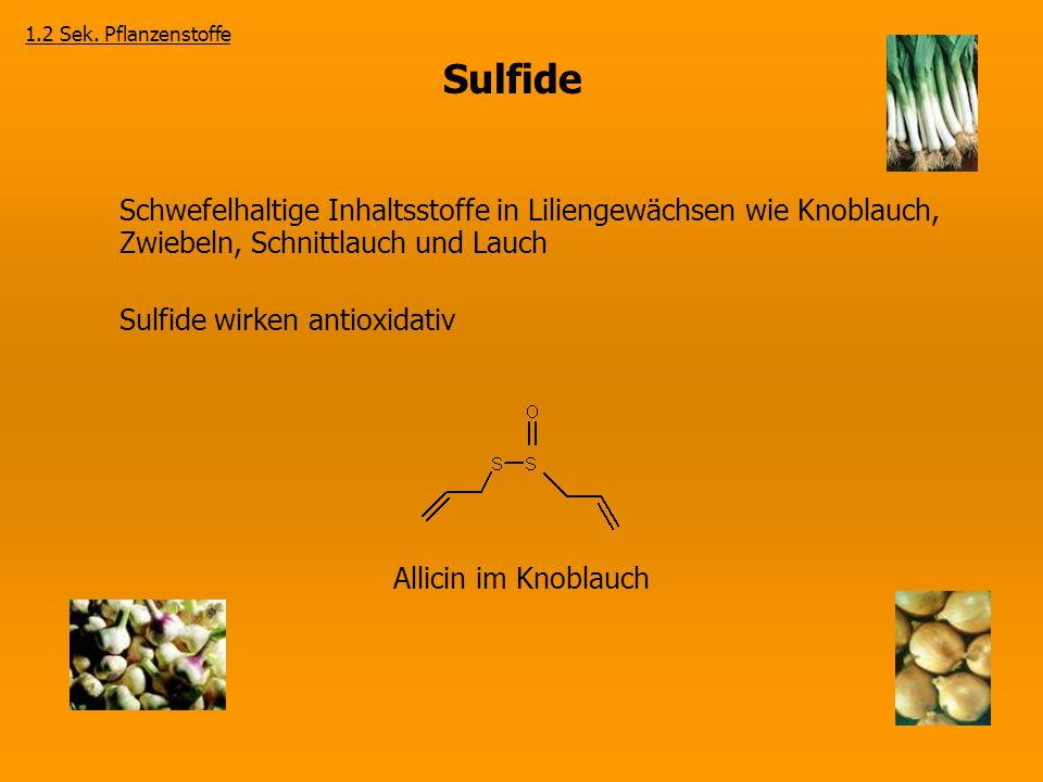 Sulfide Schwefelhaltige Inhaltsstoffe in Liliengewächsen wie Knoblauch, Zwiebeln, Schnittlauch und Lauch Sulfide wirken antioxidativ Allicin im Knobla