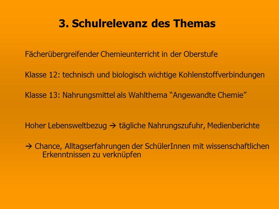 3. Schulrelevanz des Themas Fächerübergreifender Chemieunterricht in der Oberstufe Klasse 12: technisch und biologisch wichtige Kohlenstoffverbindunge