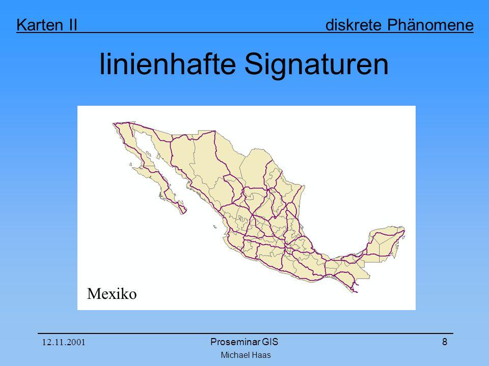 Michael Haas Karten II diskrete Phänomene 12.11.2001Proseminar GIS29