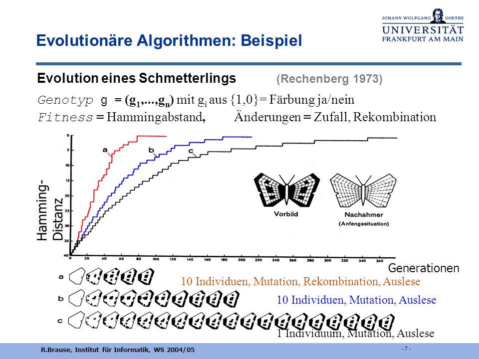 """R.Brause, Institut für Informatik, WS 2004/05 - 6 - Genetische Operatoren Idee: Kombination """"guter"""" Gene verbessert die Lösungen Gen-Rekombination ist"""