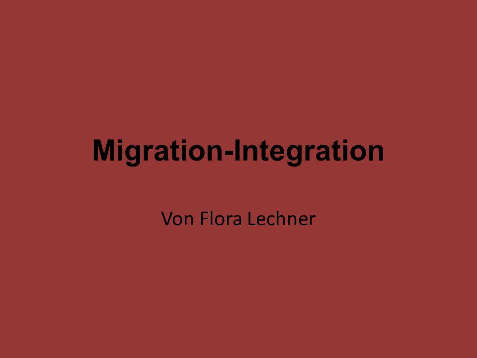 Migration-Integration Von Flora Lechner