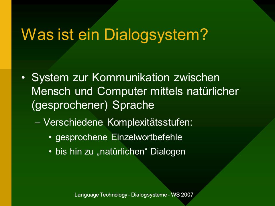 Language Technology - Dialogsysteme - WS 2007 Abschluss It's hard to wreck a nice beach...