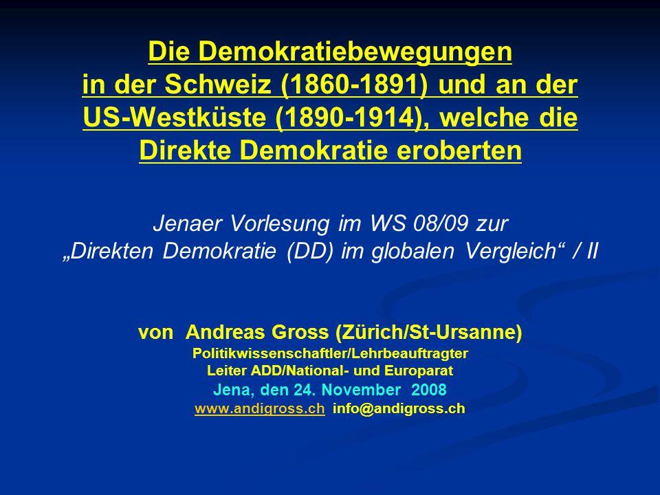 In der Schweiz und den USA gab es historische Voraussetzungen, welche die direktdemokratischen Reformbemühungen in der zweiten Hälfte des 19.Jh.
