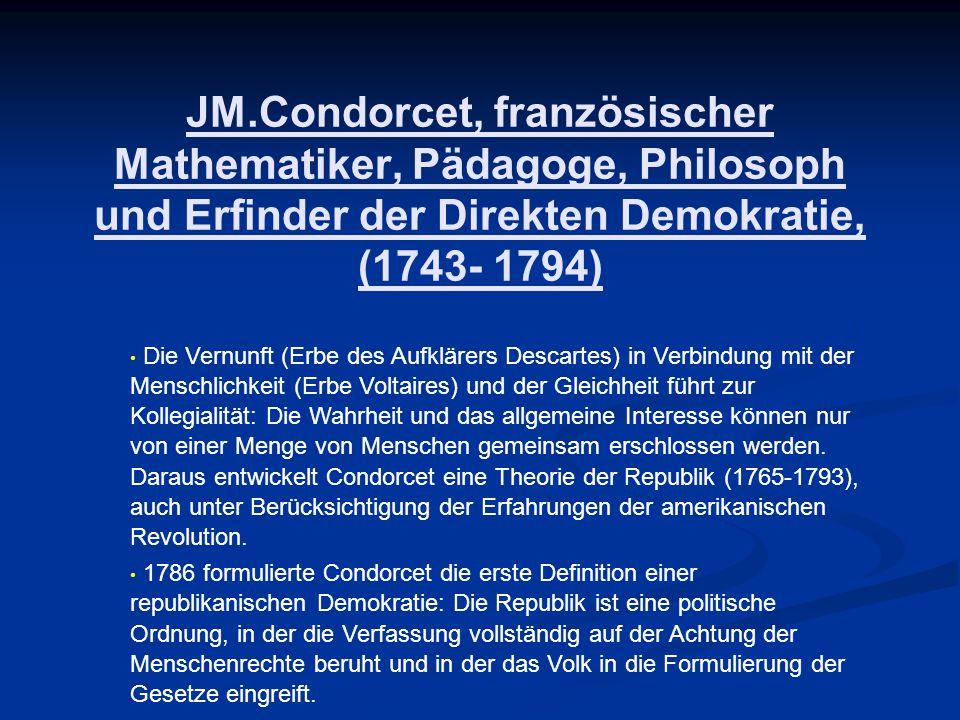 JM.Condorcet, französischer Mathematiker, Pädagoge, Philosoph und Erfinder der Direkten Demokratie, (1743- 1794) Die Vernunft (Erbe des Aufklärers Des