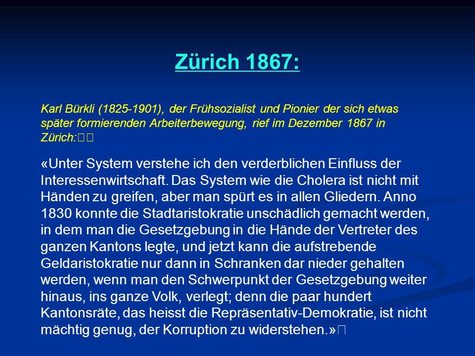 Zürich 1867: Karl Bürkli (1825-1901), der Frühsozialist und Pionier der sich etwas später formierenden Arbeiterbewegung, rief im Dezember 1867 in Züri