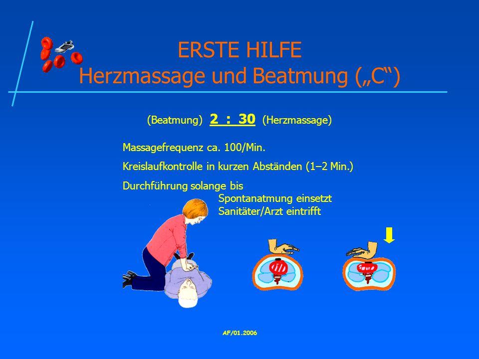 "AF/01.2006 ERSTE HILFE Herzmassage und Beatmung (""C ) (Beatmung) 2 : 30 (Herzmassage) Massagefrequenz ca."