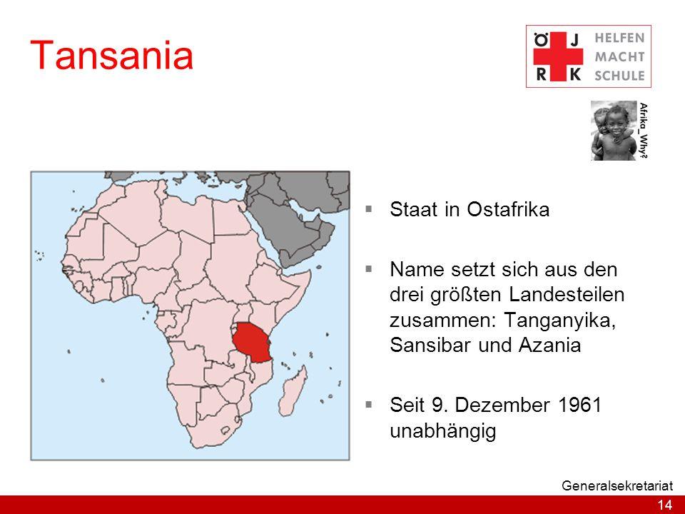 14 Generalsekretariat Tansania  Staat in Ostafrika  Name setzt sich aus den drei größten Landesteilen zusammen: Tanganyika, Sansibar und Azania  Se