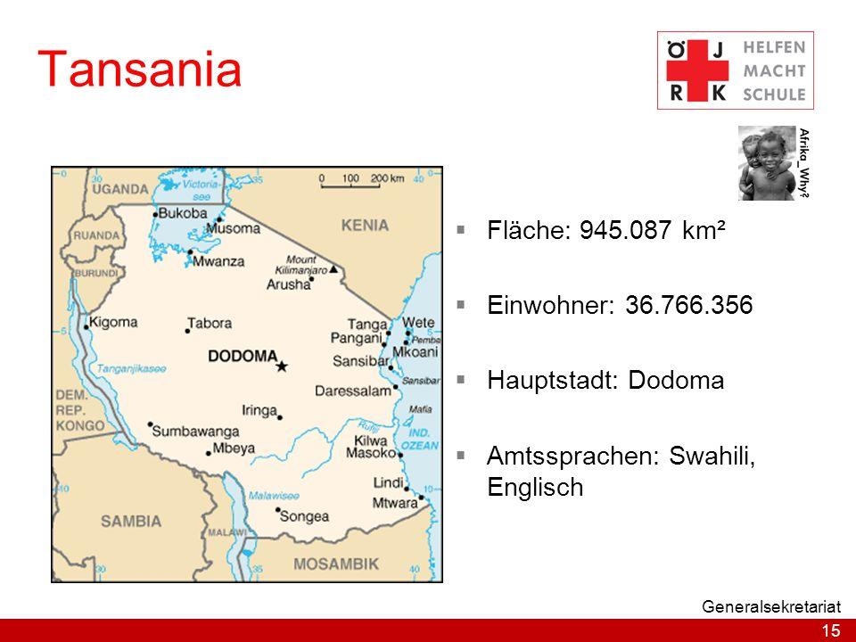 15 Generalsekretariat Tansania  Fläche: 945.087 km²  Einwohner: 36.766.356  Hauptstadt: Dodoma  Amtssprachen: Swahili, Englisch