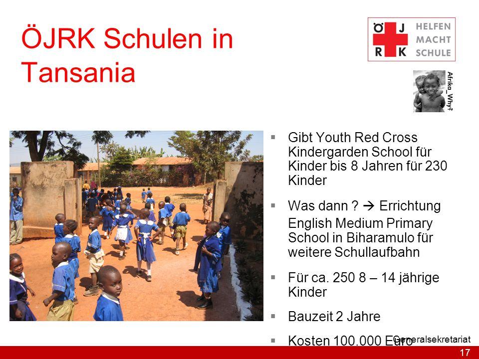17 Generalsekretariat ÖJRK Schulen in Tansania  Gibt Youth Red Cross Kindergarden School für Kinder bis 8 Jahren für 230 Kinder  Was dann ?  Errich