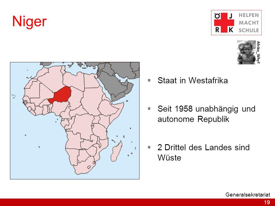 19 Generalsekretariat Niger  Staat in Westafrika  Seit 1958 unabhängig und autonome Republik  2 Drittel des Landes sind Wüste
