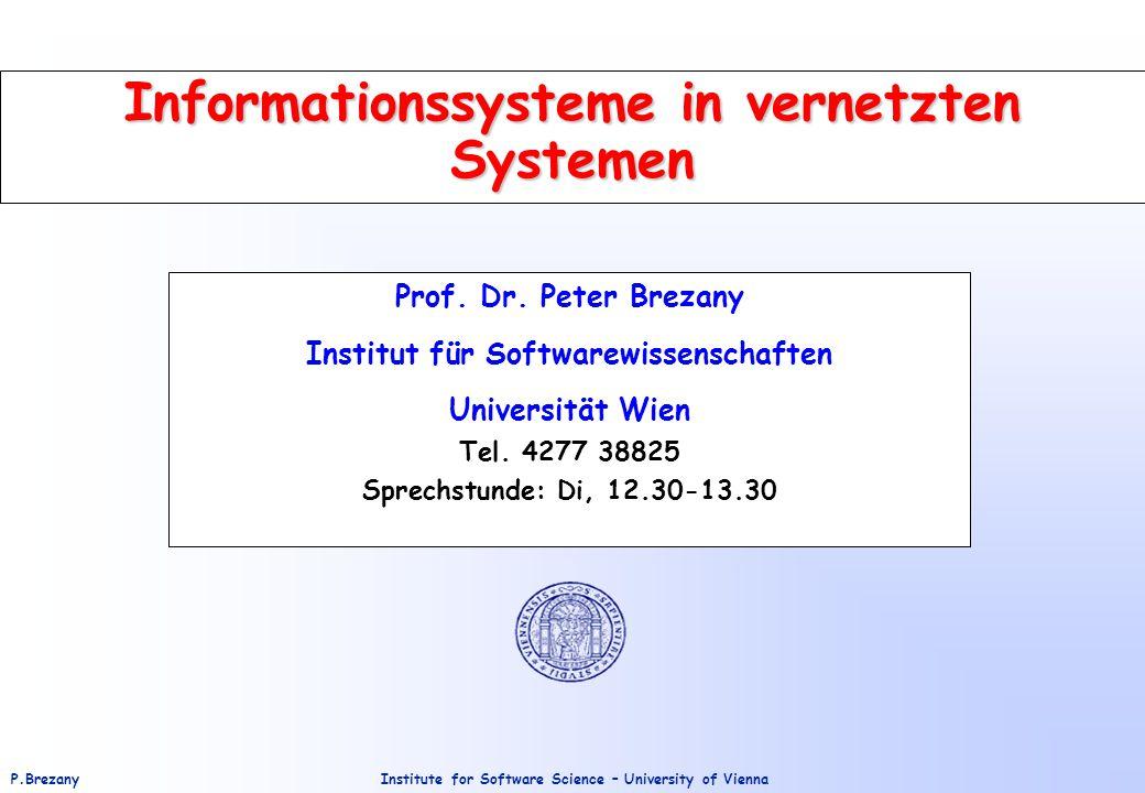 Institute for Software Science – University of ViennaP.Brezany 12 Informationen (2) Aus Daten werden Informationen, wenn der Sender den Daten einen Bedeutungsinhalt hinzufügt.