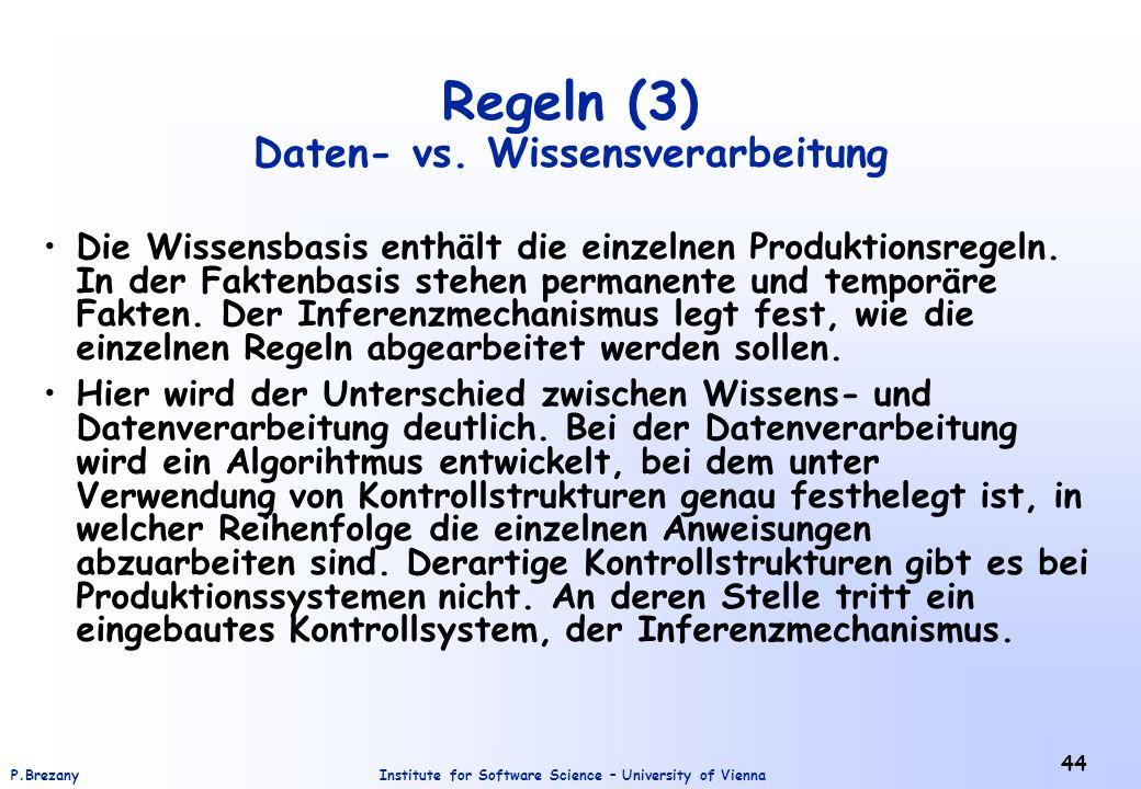 Institute for Software Science – University of ViennaP.Brezany 44 Regeln (3) Daten- vs.