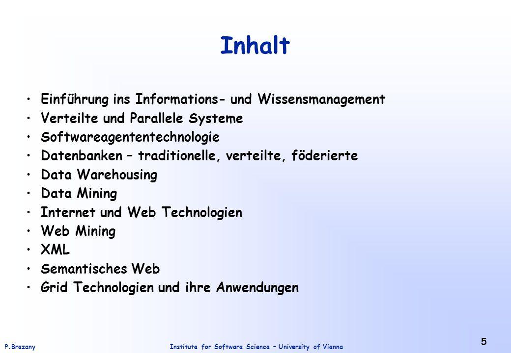 Institute for Software Science – University of ViennaP.Brezany 46 Frames (Rahmen) Frames sind komplexe Datenstrukturen zur Beschreibung stereoptyper Situationen.