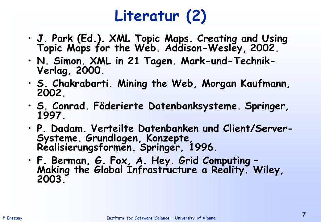Institute for Software Science – University of ViennaP.Brezany 48 Semantische Netze Semantische Netze haben ihren Ursprung eigentlich in der Psychologie, wo sie hauptsächlich zur Modellierung des menschlichen Gedächtnisvermögens verwendet wurden.