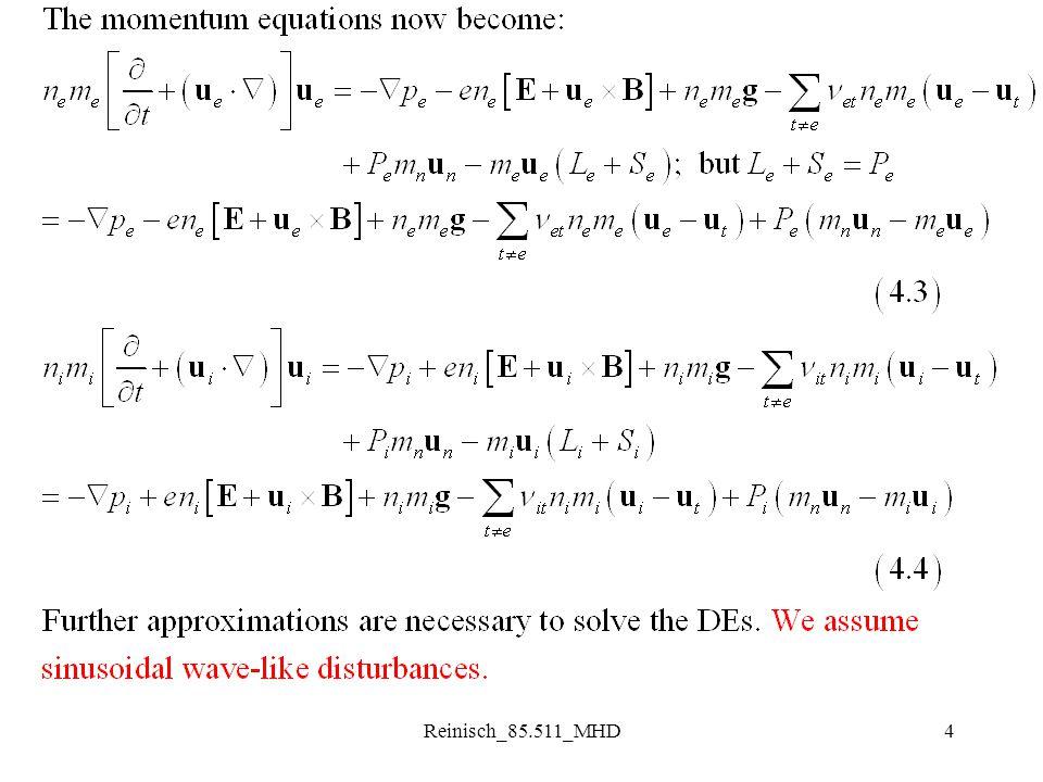 Reinisch_85.511_MHD15 6.2 Plasma Dynamics (3) Assume all const and uniform