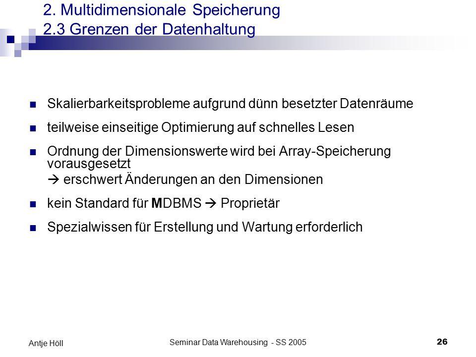 Seminar Data Warehousing - SS 200526 Antje Höll Skalierbarkeitsprobleme aufgrund dünn besetzter Datenräume teilweise einseitige Optimierung auf schnel