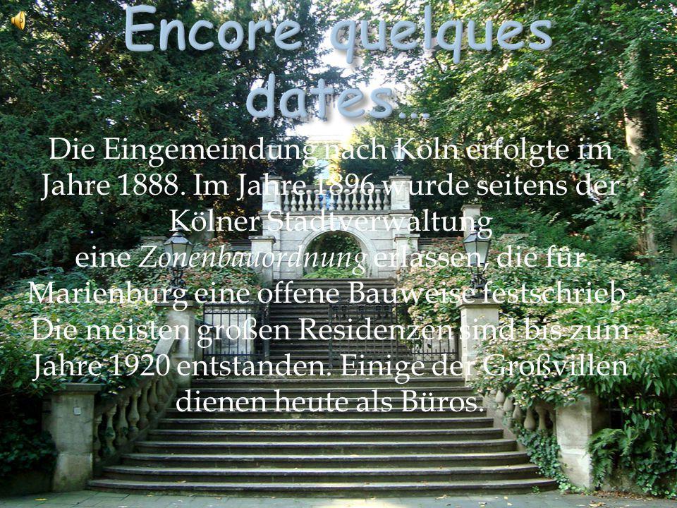 Die Eingemeindung nach Köln erfolgte im Jahre 1888.