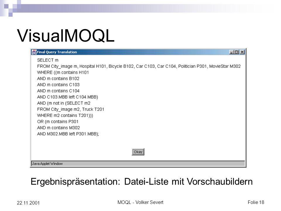 MOQL - Volker SevertFolie 18 22.11.2001 VisualMOQL Ergebnispräsentation: Datei-Liste mit Vorschaubildern