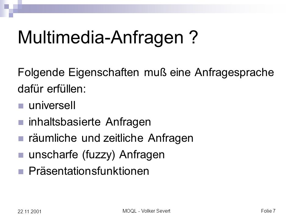 MOQL - Volker SevertFolie 7 22.11.2001 Multimedia-Anfragen .