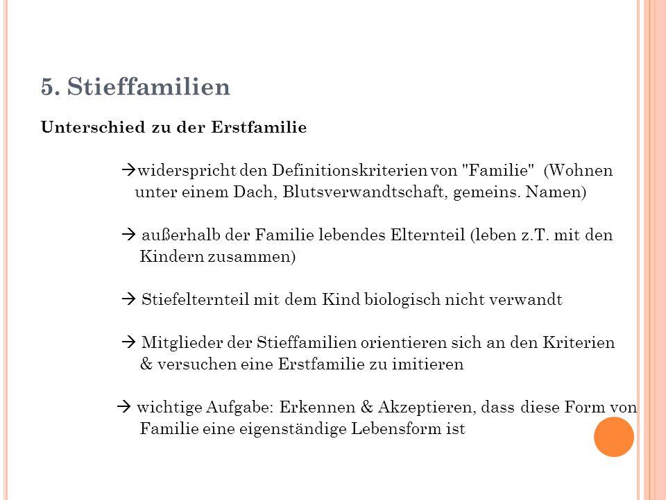 5. Stieffamilien Unterschied zu der Erstfamilie  widerspricht den Definitionskriterien von