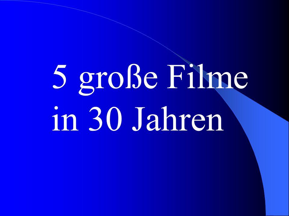 5 große Filme in 30 Jahren