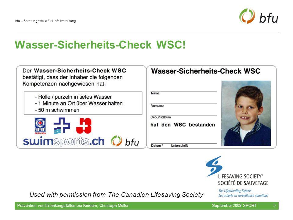 bfu – Beratungsstelle für Unfallverhütung September 2009 SPORT Prävention von Ertrinkungsfällen bei Kindern, Christoph Müller 5 Wasser-Sicherheits-Check WSC.