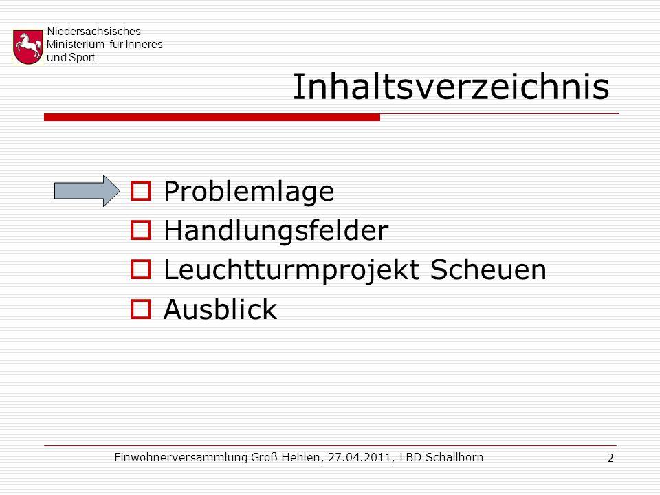 Niedersächsisches Ministerium für Inneres und Sport Einwohnerversammlung Groß Hehlen, 27.04.2011, LBD Schallhorn 3 Hessen