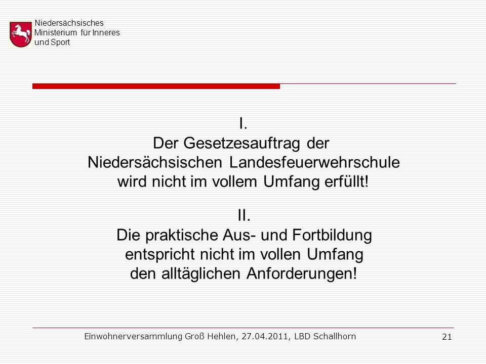 Niedersächsisches Ministerium für Inneres und Sport Einwohnerversammlung Groß Hehlen, 27.04.2011, LBD Schallhorn 21 I.