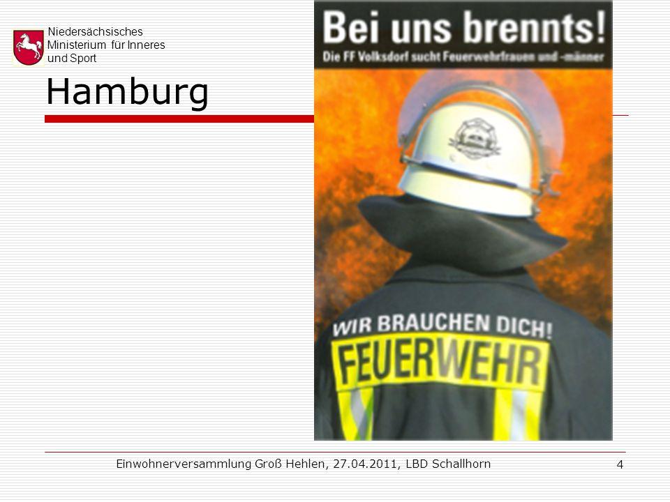 Niedersächsisches Ministerium für Inneres und Sport Einwohnerversammlung Groß Hehlen, 27.04.2011, LBD Schallhorn 5 Freistaat Sachsen