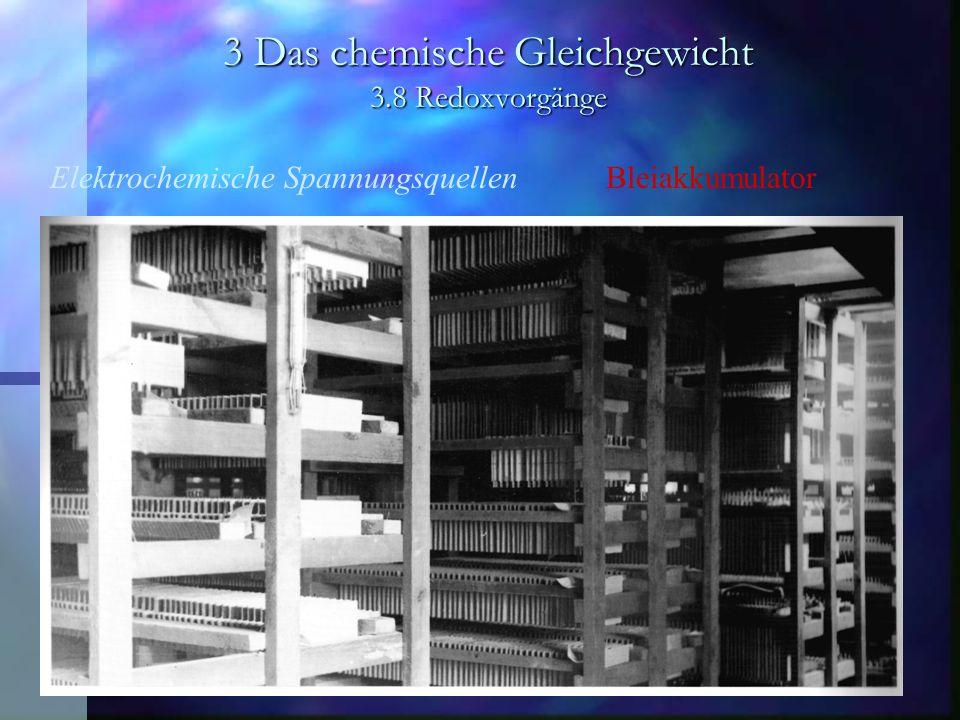 3 Das chemische Gleichgewicht 3.8 Redoxvorgänge Elektrochemische Spannungsquellen Bleiakkumulator