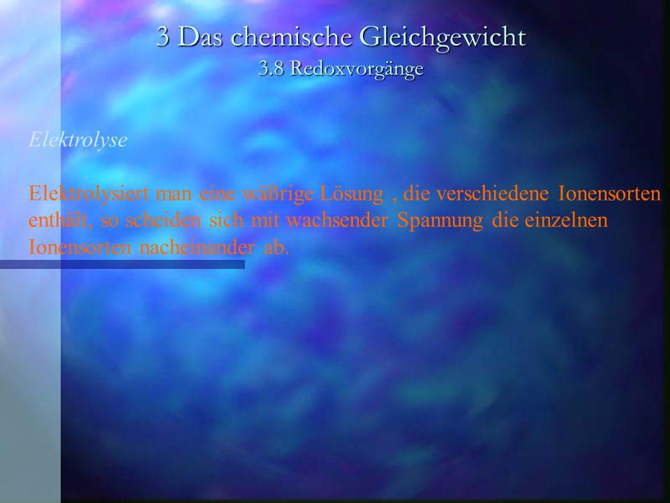 3 Das chemische Gleichgewicht 3.8 Redoxvorgänge Elektrochemische Spannungsquellen Man unterscheidet Primärelemente und Sekundärelemente