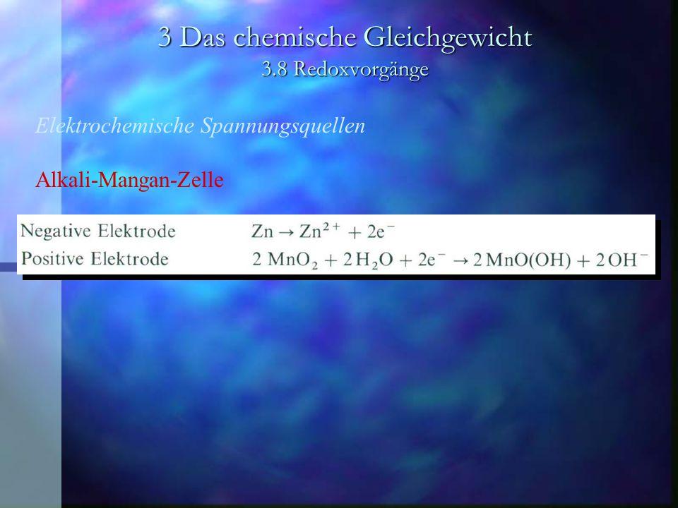 3 Das chemische Gleichgewicht 3.8 Redoxvorgänge Elektrochemische Spannungsquellen Alkali-Mangan-Zelle