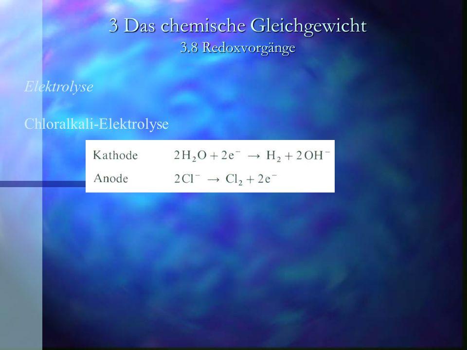 3 Das chemische Gleichgewicht 3.8 Redoxvorgänge Elektrolyse Äquivalent Die Stoffmenge von Äquivalenten ist gleich dem Produkt aus der Äquivalentzahl z* und der Stoffmenge n, bezogen auf die Teilchen X.