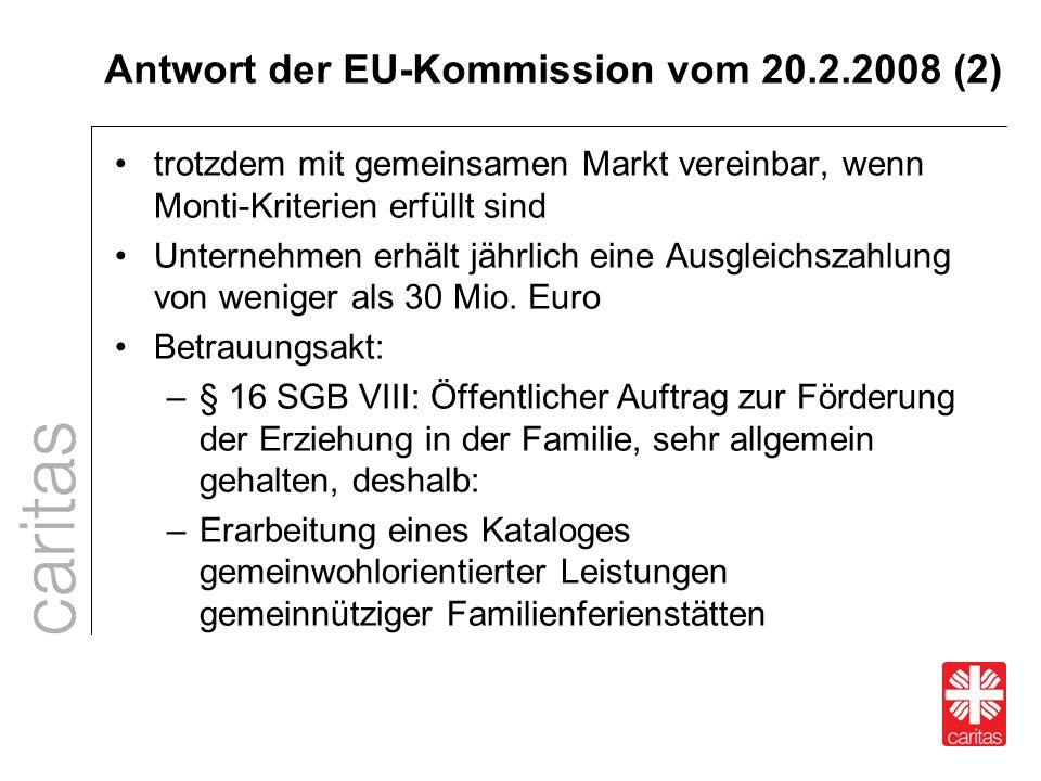 Antwort der EU-Kommission vom 20.2.2008 (2) trotzdem mit gemeinsamen Markt vereinbar, wenn Monti-Kriterien erfüllt sind Unternehmen erhält jährlich ei