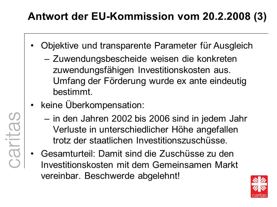 Antwort der EU-Kommission vom 20.2.2008 (3) Objektive und transparente Parameter für Ausgleich –Zuwendungsbescheide weisen die konkreten zuwendungsfäh