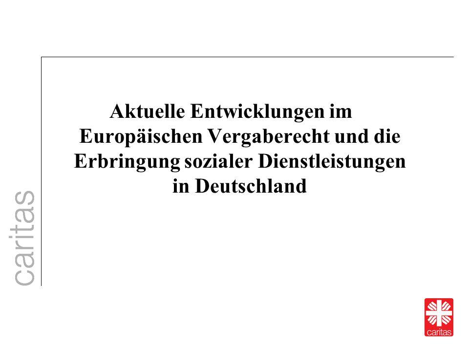 Aktuelle Entwicklungen im Europäischen Vergaberecht und die Erbringung sozialer Dienstleistungen in Deutschland