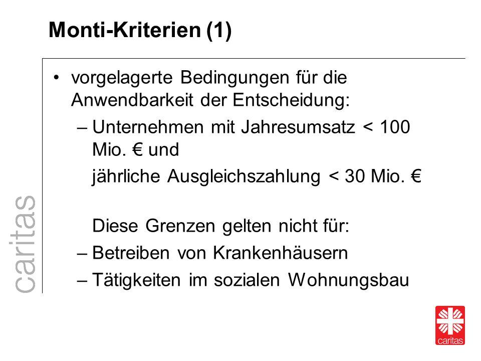 Monti-Kriterien (1) vorgelagerte Bedingungen für die Anwendbarkeit der Entscheidung: –Unternehmen mit Jahresumsatz < 100 Mio. € und jährliche Ausgleic