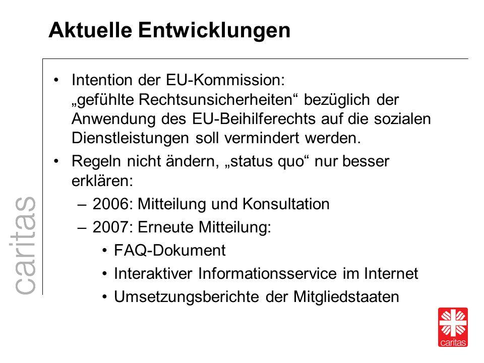 """Aktuelle Entwicklungen Intention der EU-Kommission: """"gefühlte Rechtsunsicherheiten"""" bezüglich der Anwendung des EU-Beihilferechts auf die sozialen Die"""