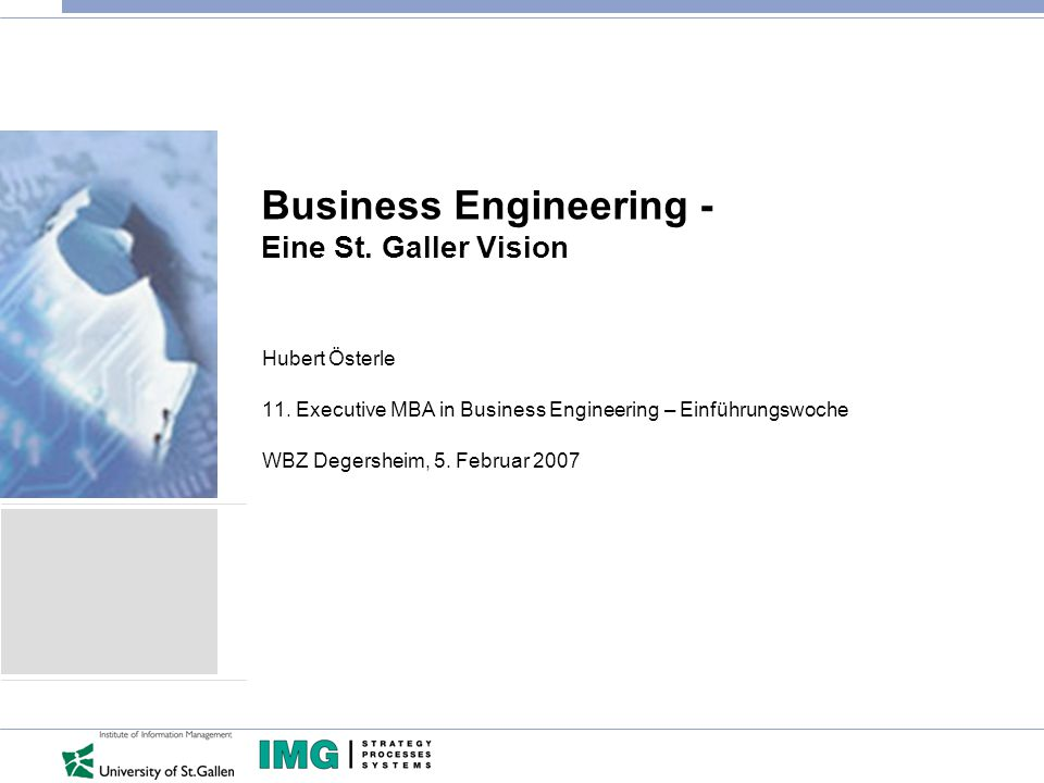 Business Engineering - Eine St. Galler Vision Hubert Österle 11.