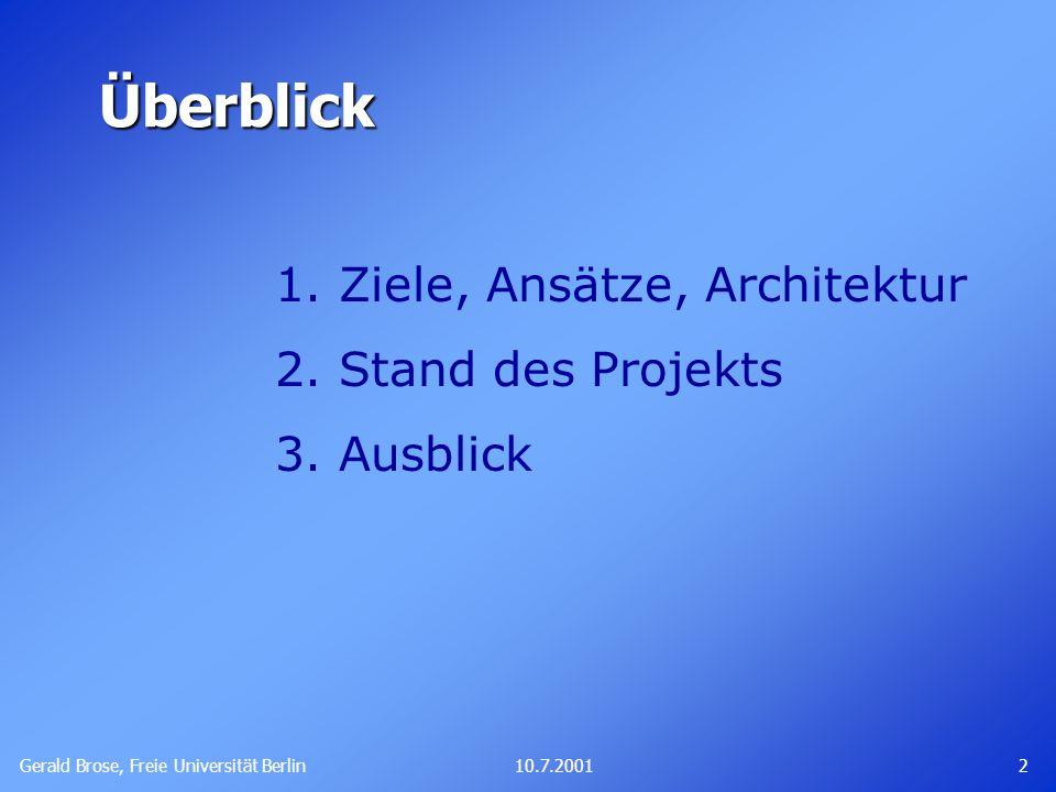 Gerald Brose, Freie Universität Berlin 210.7.2001 Überblick 1.