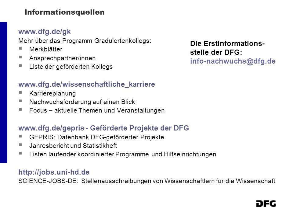 Informationsquellen www.dfg.de/gk Mehr über das Programm Graduiertenkollegs:  Merkblätter  Ansprechpartner/innen  Liste der geförderten Kollegs www