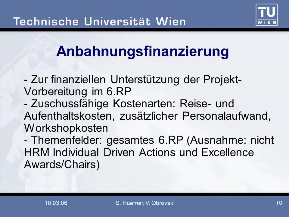 10.03.06S. Huemer, V. Obrovski10 Anbahnungsfinanzierung - Zur finanziellen Unterstützung der Projekt- Vorbereitung im 6.RP - Zuschussfähige Kostenarte